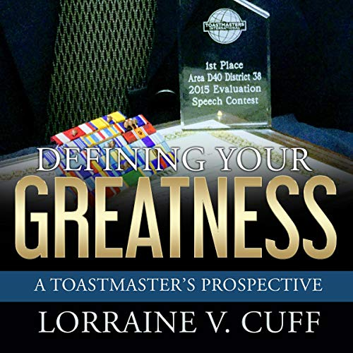 Defining Your Greatness: A Toastmaster's Prospective