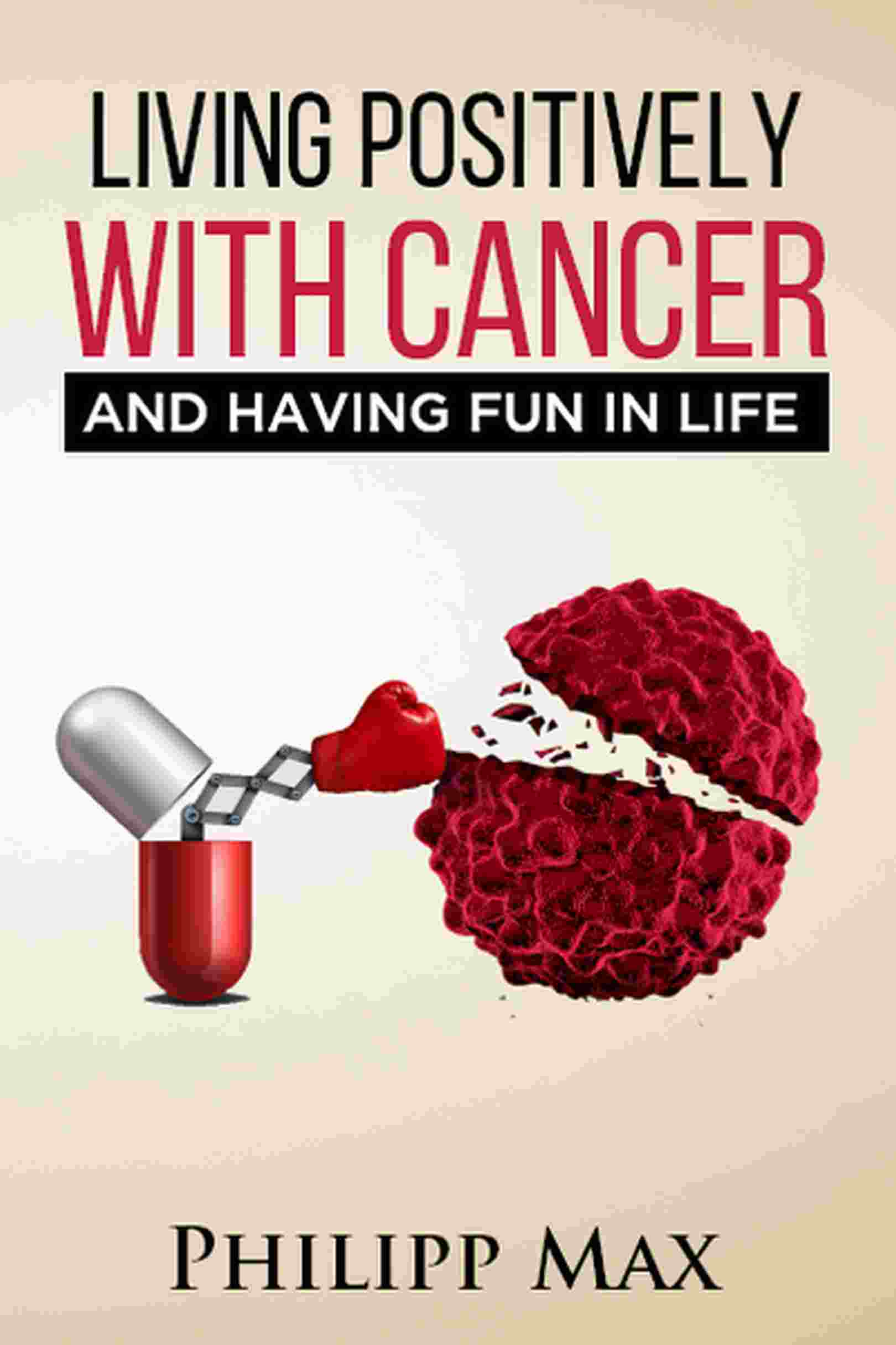 Living Positively with Cancer and Having Fun in Life
