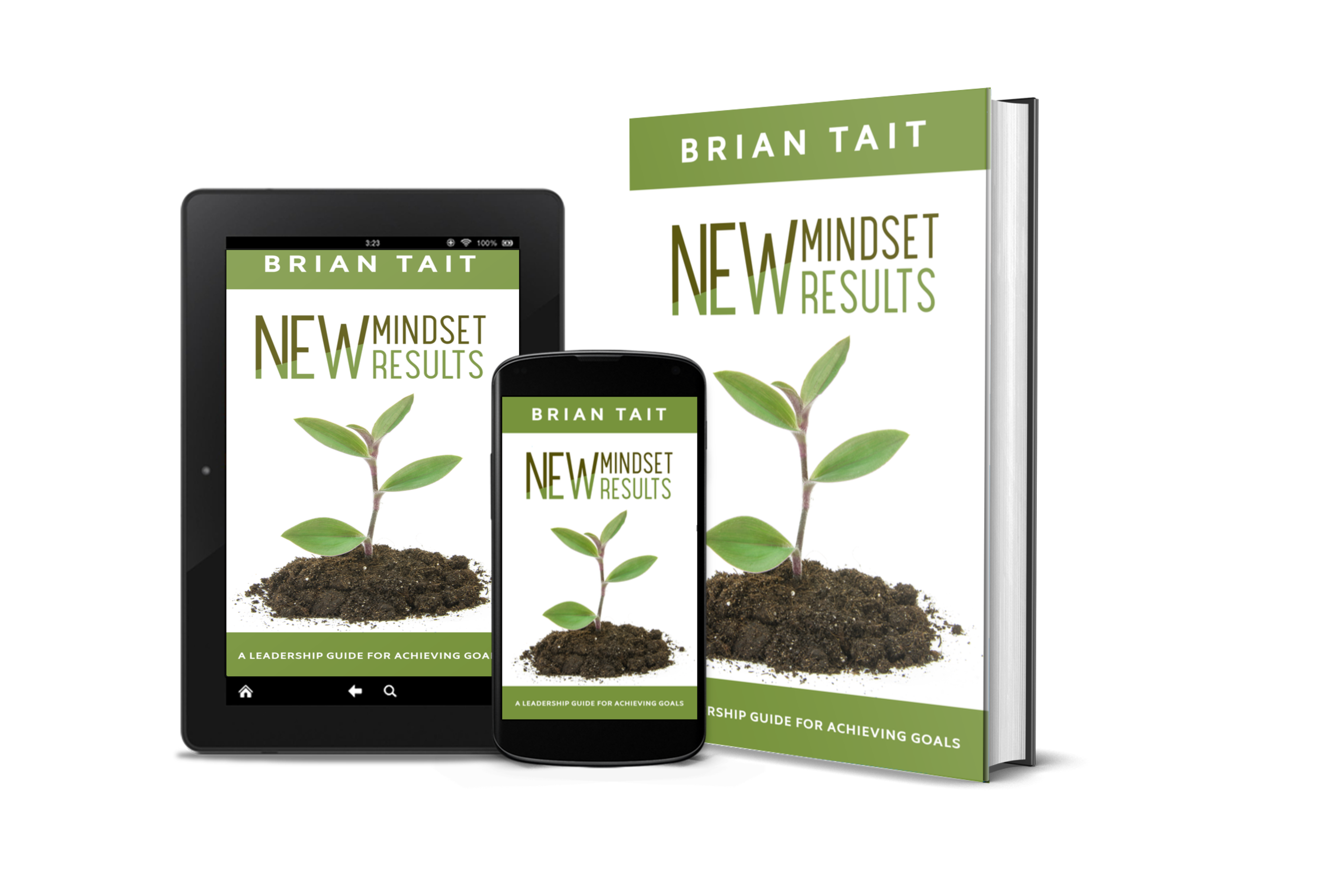 New Mindset New Results: A Leadership Guide for Achieving Goals