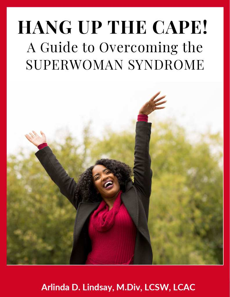 Hang Up the Cape! A Guide to Overcoming the Superwoman Syndrome