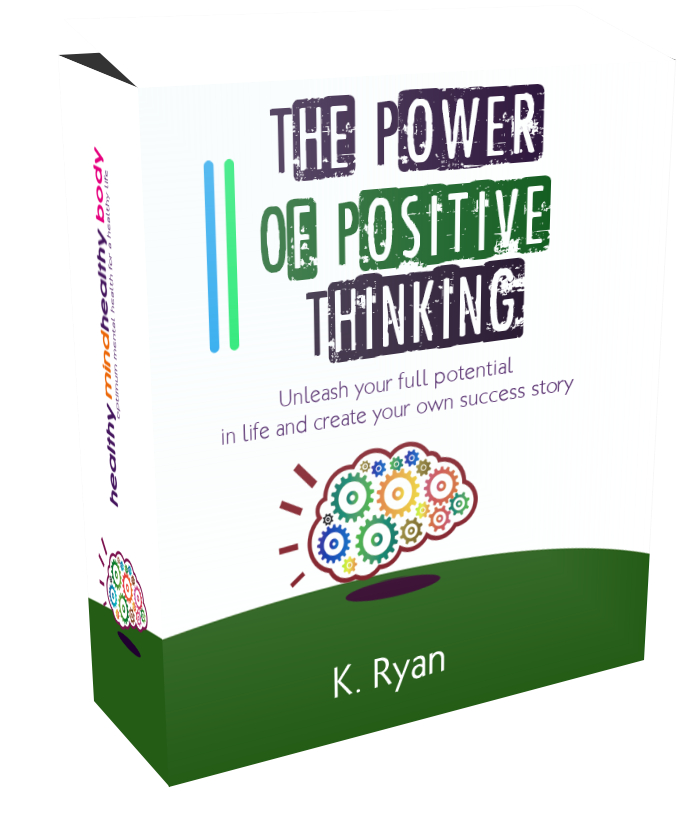 The Power of Positive Thinking by K. Ryan
